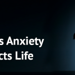 10 Ways That Anxiety Affects our Life