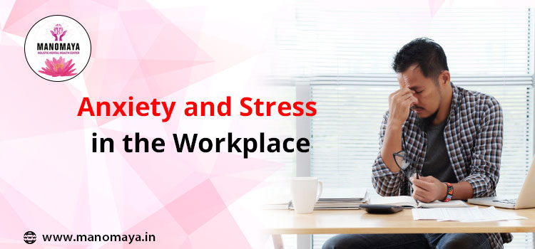 Anxiety and Stress in the Workplace