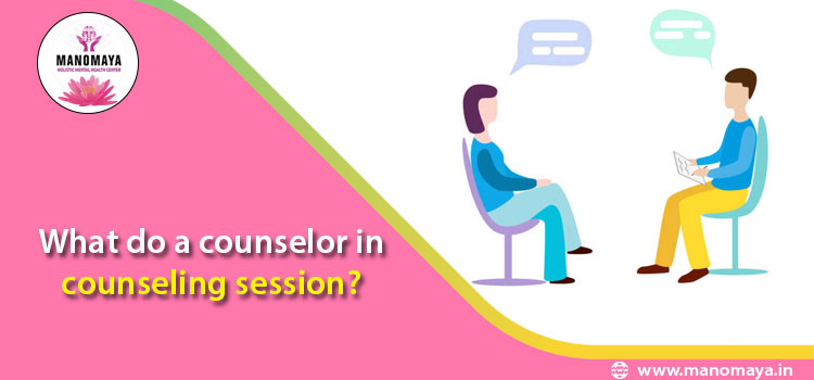 What do a counselor in counseling session?