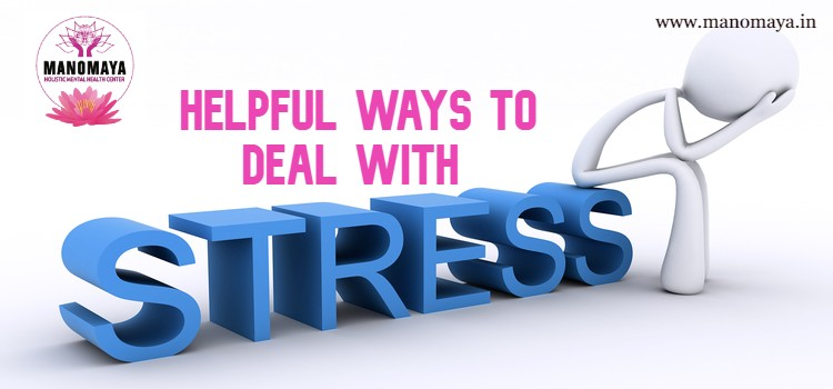 Helpful ways to deal with Stress