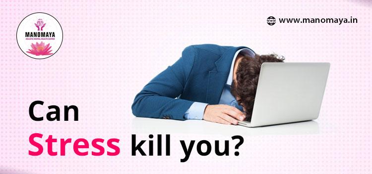 Can stress kill you?